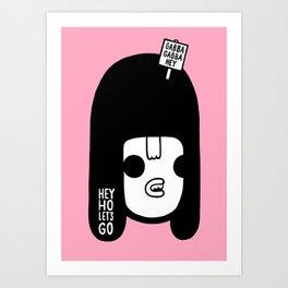 Hey Ho Let's Go Art Print