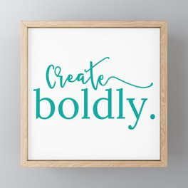 Create boldly. [teal] Framed Mini Art Print