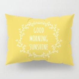 Good Morning Sunshine Pillow Sham