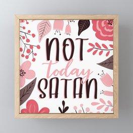 Not Today Satan - Floral Phrases Framed Mini Art Print
