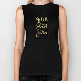 Whatever Will Be, Will Be (Gold Ink) Biker Tank