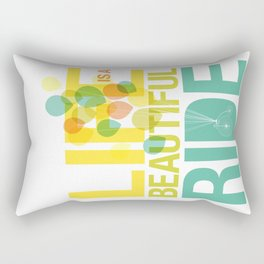 Life is a Beautiful Ride Rectangular Pillow
