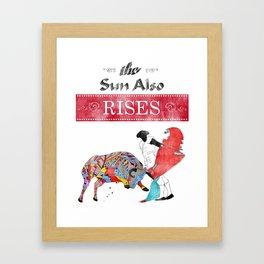 The Sun Also Rises Framed Art Print