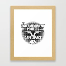2nd Amendment Protects Safe Spaces Framed Art Print