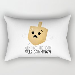 Why Does The Room Keep Spinning?! Rectangular Pillow