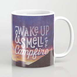 wake up & smell the campfire Coffee Mug