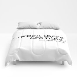 ...when there are nine. Comforters
