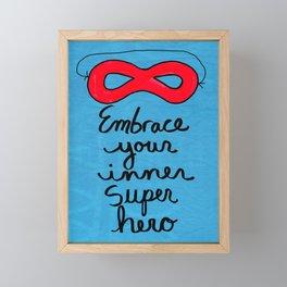 Embrace Your Inner Super Hero Framed Mini Art Print
