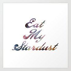 Eat Stardust Art Print
