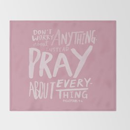 Dont Worry, Pray x Rose Throw Blanket
