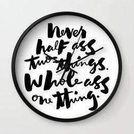 never half ass Wall Clock