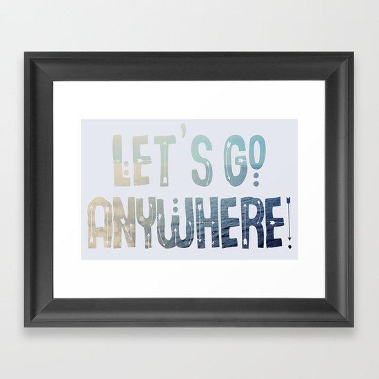 Anywhere Framed Art Print