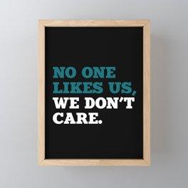 No one Likes Us, We Don't Care. Framed Mini Art Print