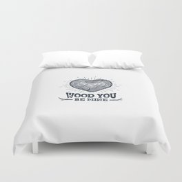 Wood You Be Mine Duvet Cover