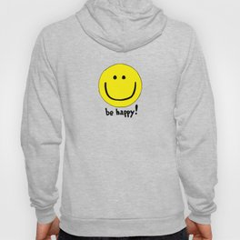 Be Happy Smiley Face Hoody
