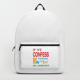 Awesome & Great Confess Tshirt If we confess Backpack
