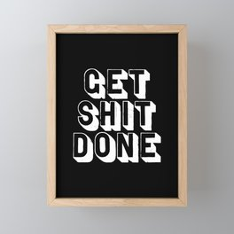 Get Shit Done black-white typographic poster design modern home decor canvas wall art bedroom Framed Mini Art Print