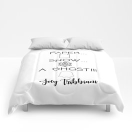 """""""Paper... Snow... a Ghost!!!"""" - Joey Tribbiani Friends TV Show Comforters"""