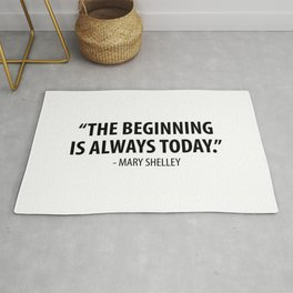 The Beginning is Always Today - Mary Shelley Rug