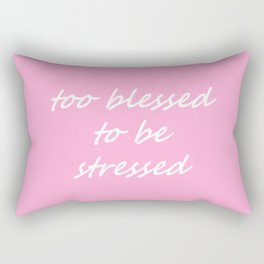 too blessed to be stressed - pink Rectangular Pillow
