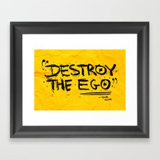Destroy the Ego Framed Art Print