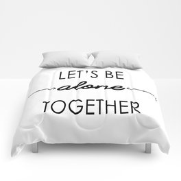Let's be alone together (inverted) Comforters