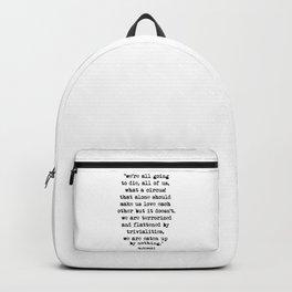 Charles Bukowski Quote Circus Backpack