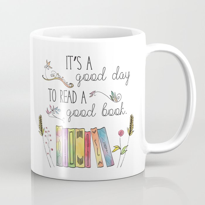 It's a Good Day to Read a Good Book Coffee Mug