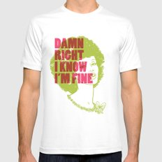 Damn Right I Know I'm Fine MEDIUM White Mens Fitted Tee