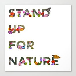 Stand Up For Nature Canvas Print