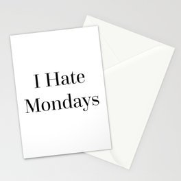 I Hate Mondays Funny Quote Stationery Cards