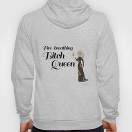 Fire-Breathing Bitch Queen Hoody