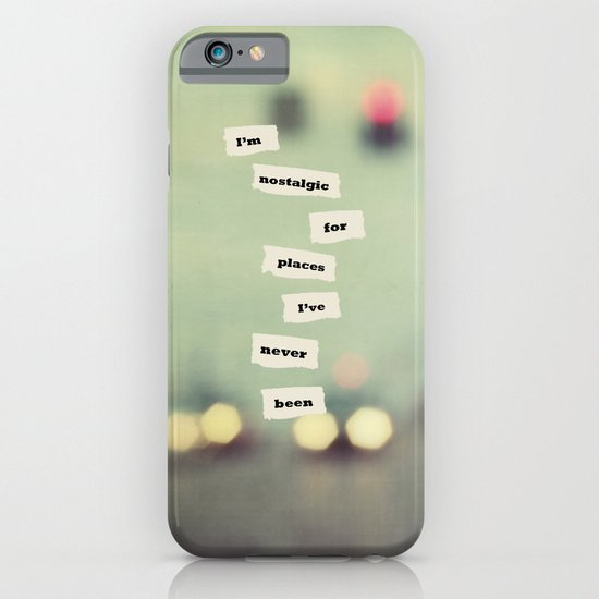 I'm nostalgic for places I've never been iPhone & iPod Case