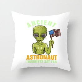 Ancient Astronaut Theorists Say Yes - Martian Alien Gift Throw Pillow