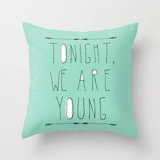 We Are Young Throw Pillow