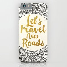Let's Travel New Roads iPhone 6 Slim Case