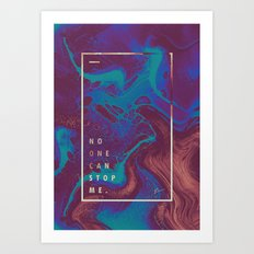 no one can stop me. Art Print