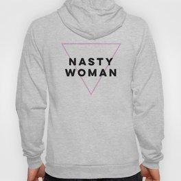 Nasty Woman Hoody