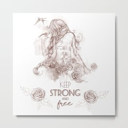 Keep Strong and Free Metal Print