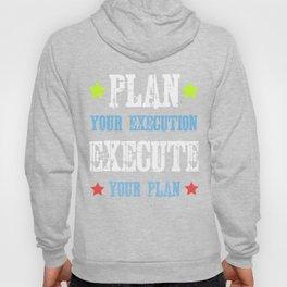 Dream Plan Execute T-shirt Design Execute your plan Hoody