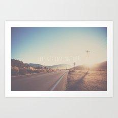 lets get lost together ...  Art Print