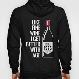 Fine wine get better with age 1976 43rd birthday gift Hoody