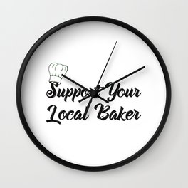 Support Your Local Baker Wall Clock
