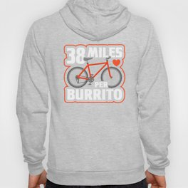 38 Miles Per Burrito, Cyclist Taco Bicycle, Dieting Workout, Biking Hobby Lifestyle Hoody