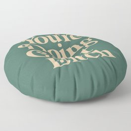 YOU'RE DOING GREAT BITCH vintage green cream Floor Pillow