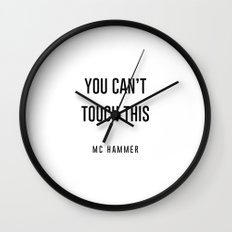 You Can't touch this Wall Clock