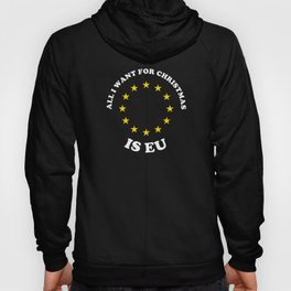 All I Want For Christmas Is EU Hoody