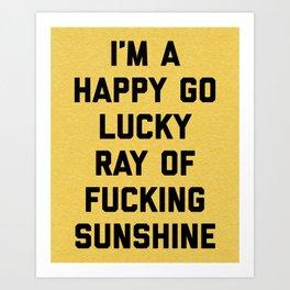 Ray Of Fucking Sunshine Funny Quote Art Print