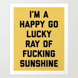 Ray Of Fucking Sunshine Funny Quote Art Print