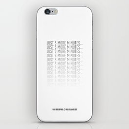 PAUSE – Just 5 More Minutes iPhone Skin